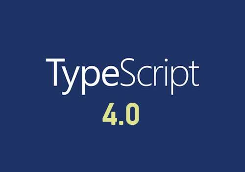 微软的TypeScript 4.0编程语言问世:这是一个重要的里程碑